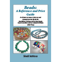 Beads: A Reference and Price Guide: An Historical Jewelry Review and Comprehensive Guide for Identifying, Dating and Valuing Beads Used in Jewelry and on Cultural Artifacts with Prices